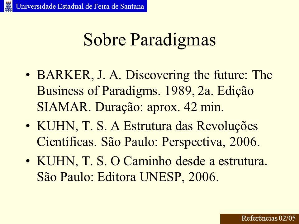 Universidade Estadual de Feira de Santana Sobre Paradigmas BARKER, J.