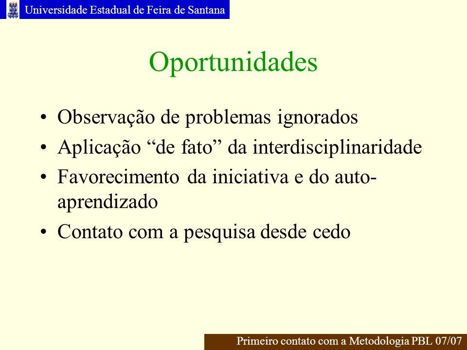 Universidade Estadual de Feira de Santana Críticas (3/4) (…) Na primera sessão tutorial de um problema, como é que vamos discutir aquilo que nunca vimos antes.