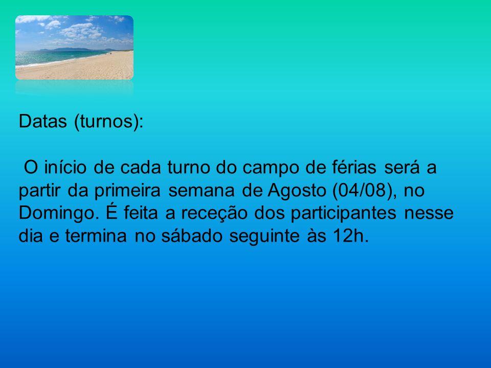 Datas (turnos): O início de cada turno do campo de férias será a partir da primeira semana de Agosto (04/08), no Domingo. É feita a receção dos partic