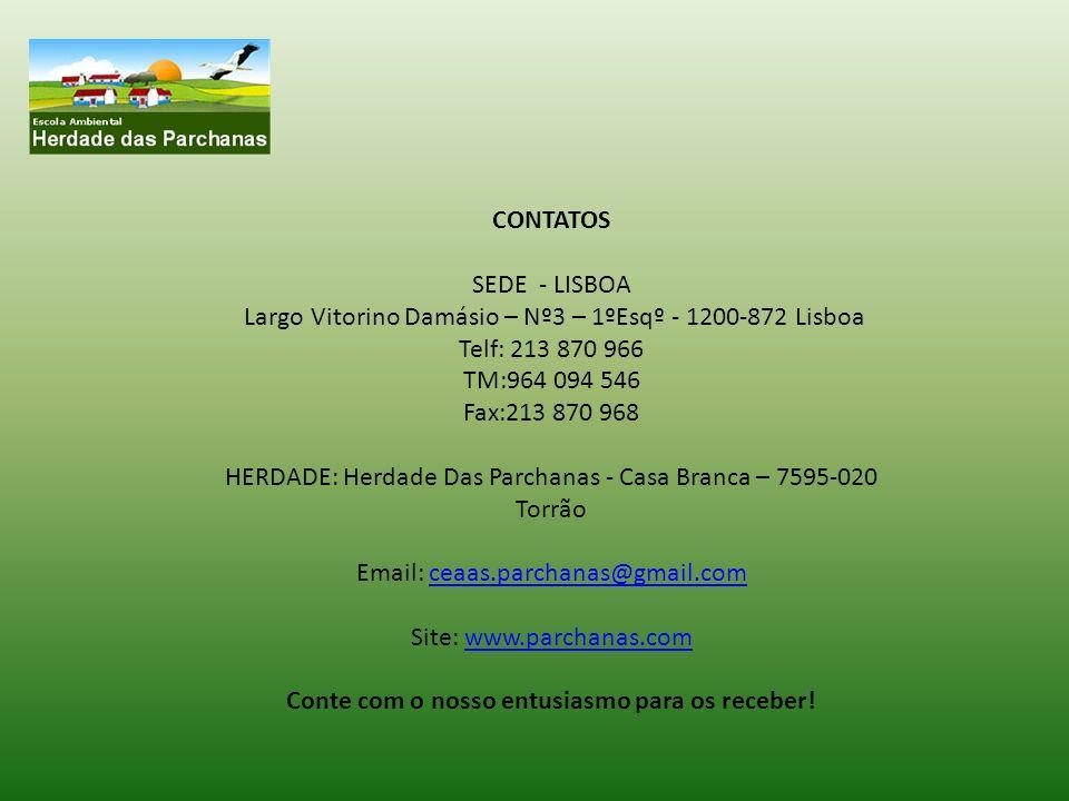 CONTATOS SEDE - LISBOA Largo Vitorino Damásio – Nº3 – 1ºEsqº - 1200-872 Lisboa Telf: 213 870 966 TM:964 094 546 Fax:213 870 968 HERDADE: Herdade Das P