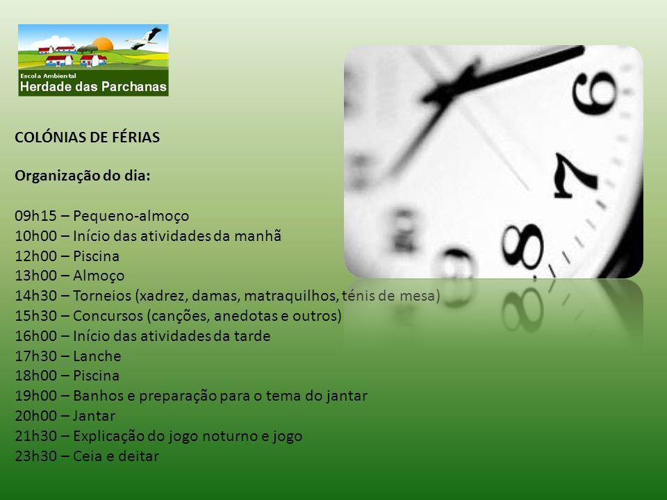COLÓNIAS DE FÉRIAS Organização do dia: 09h15 – Pequeno-almoço 10h00 – Início das atividades da manhã 12h00 – Piscina 13h00 – Almoço 14h30 – Torneios (