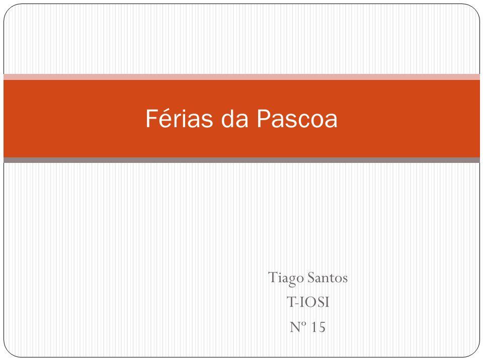 Tiago Santos T-IOSI Nº 15 Férias da Pascoa