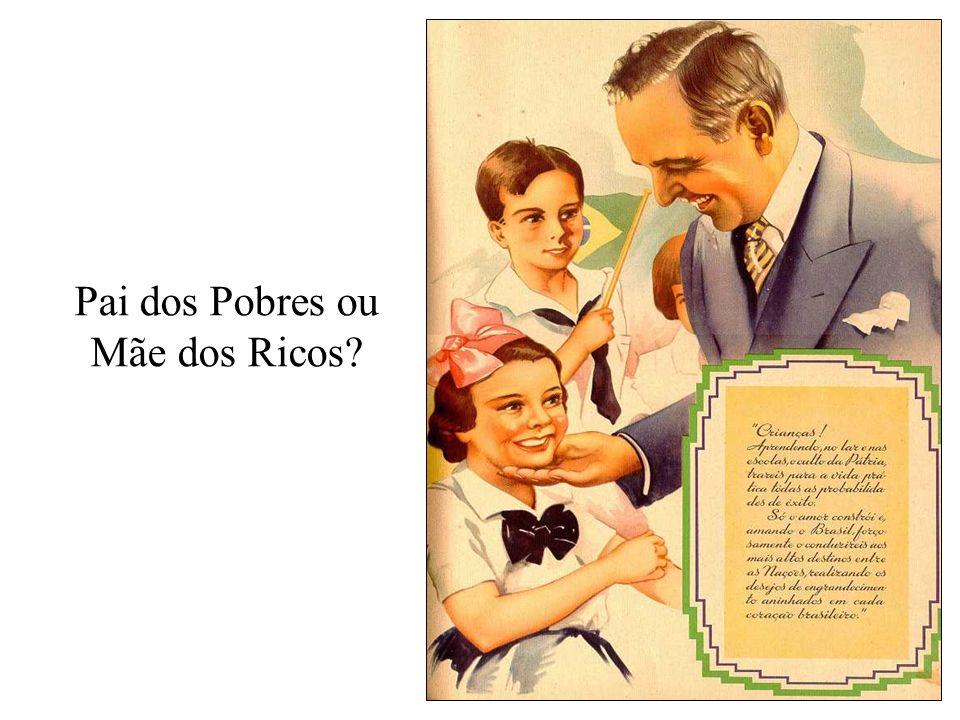 Pai dos Pobres ou Mãe dos Ricos?