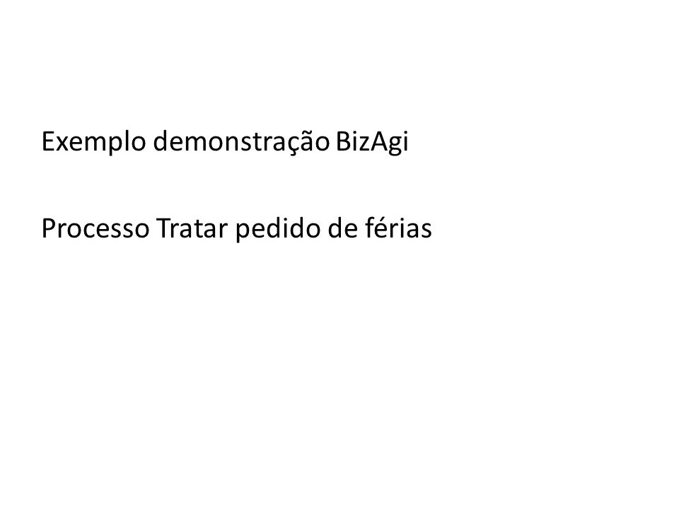 Exemplo demonstração BizAgi Processo Tratar pedido de férias