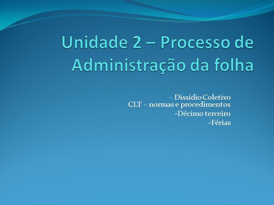 – Dissídio Coletivo CLT – normas e procedimentos -Décimo terceiro -Férias