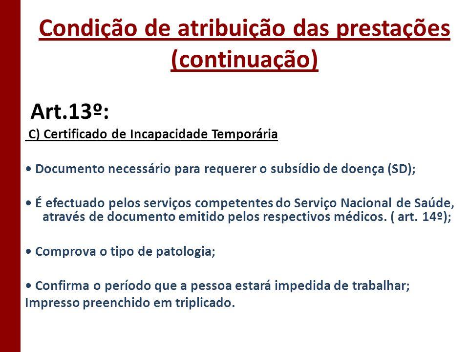 Onde requerer o subsídio Centros de Saúde Hospitais (excepto serviços de urgência) Serviços de atendimento permanente (SAP) Serviços de prevenção e tratamento da toxicodependência