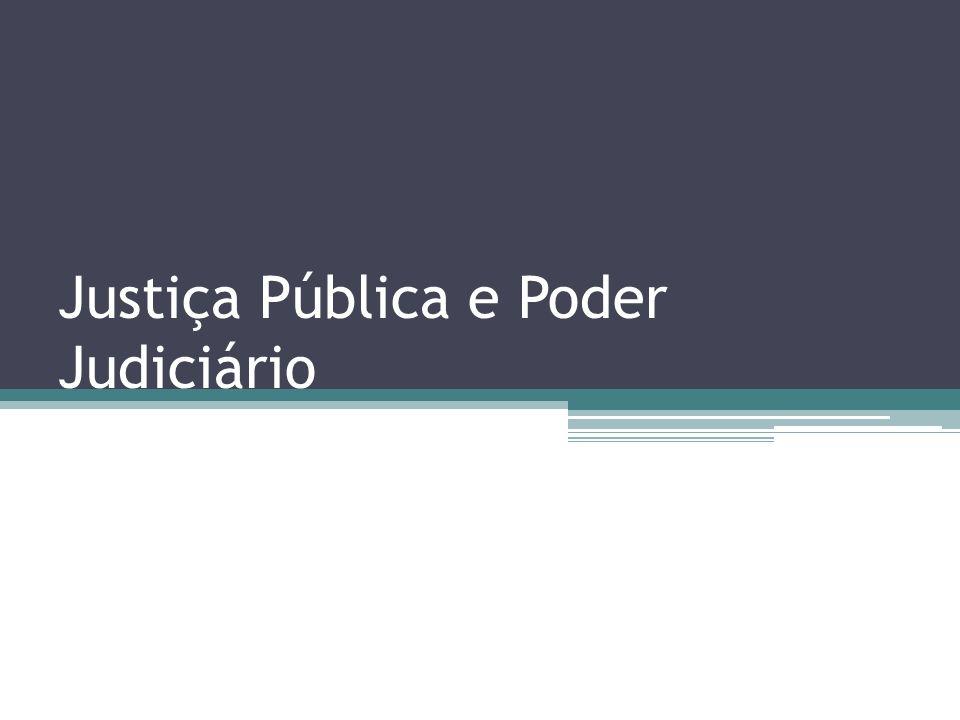 Justiça Pública e Poder Judiciário