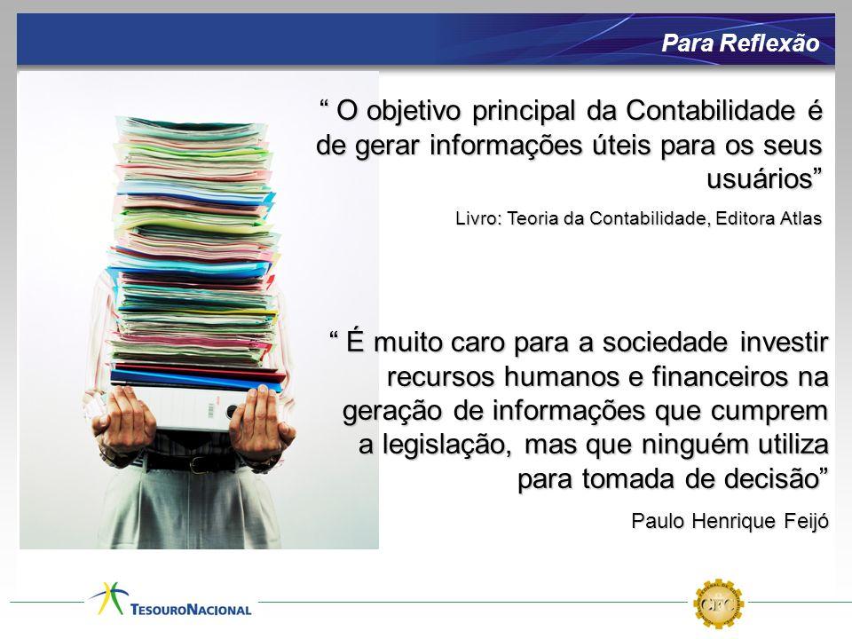 O objetivo principal da Contabilidade é de gerar informações úteis para os seus usuários O objetivo principal da Contabilidade é de gerar informações