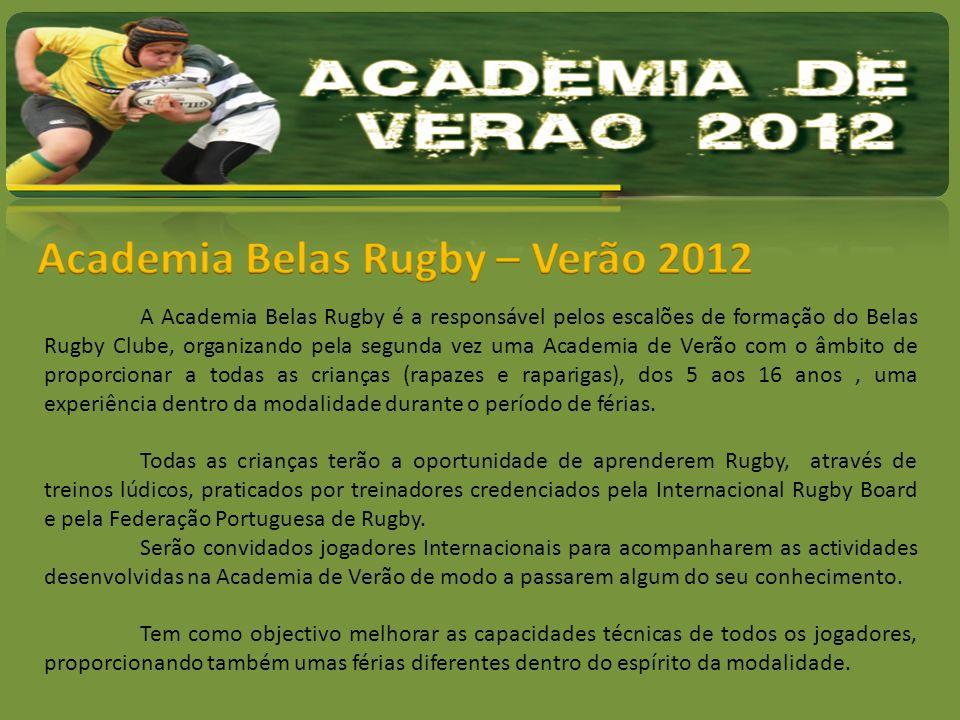 A Academia Belas Rugby é a responsável pelos escalões de formação do Belas Rugby Clube, organizando pela segunda vez uma Academia de Verão com o âmbit