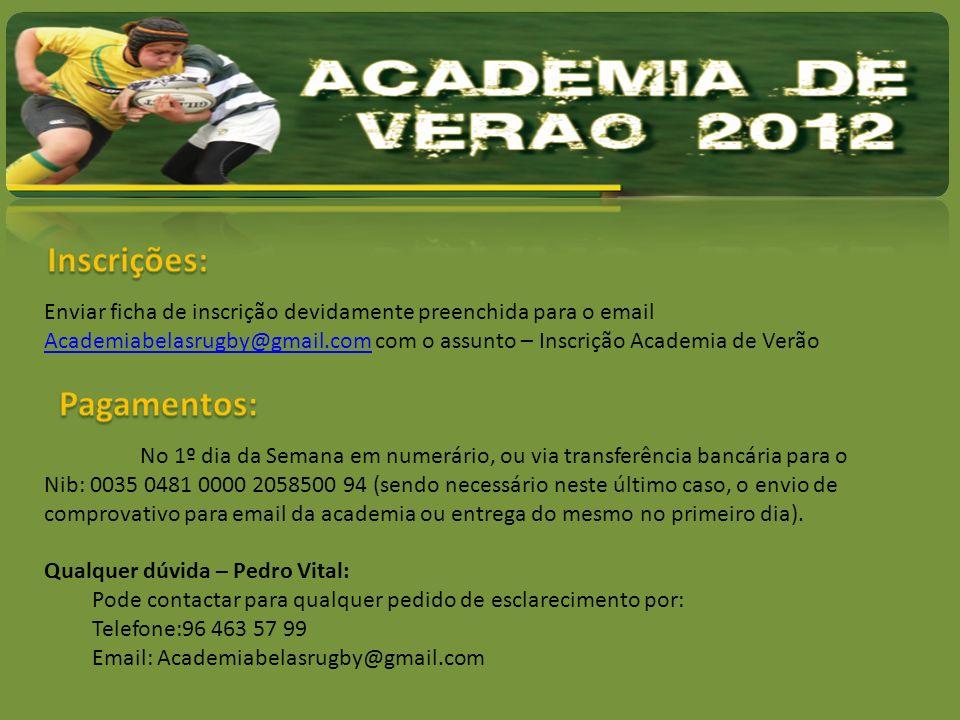 Enviar ficha de inscrição devidamente preenchida para o email Academiabelasrugby@gmail.com com o assunto – Inscrição Academia de Verão Academiabelasru