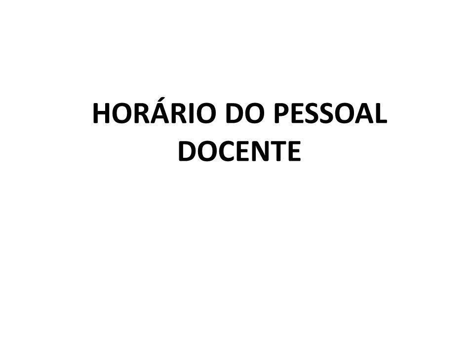 HORÁRIO DO PESSOAL DOCENTE