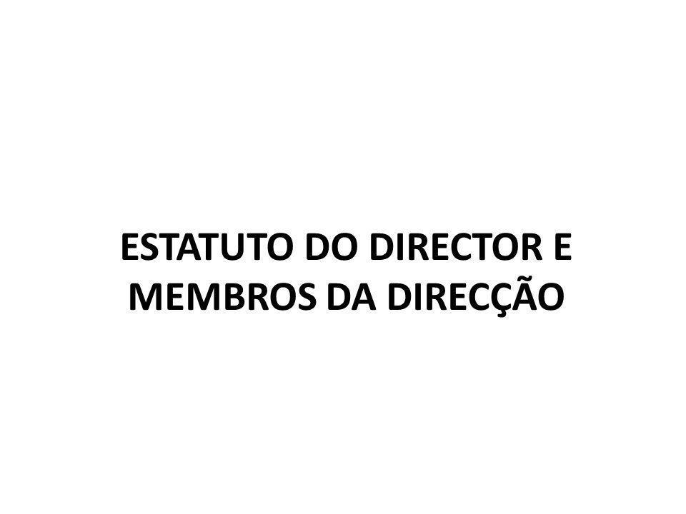 ESTATUTO DO DIRECTOR E MEMBROS DA DIRECÇÃO