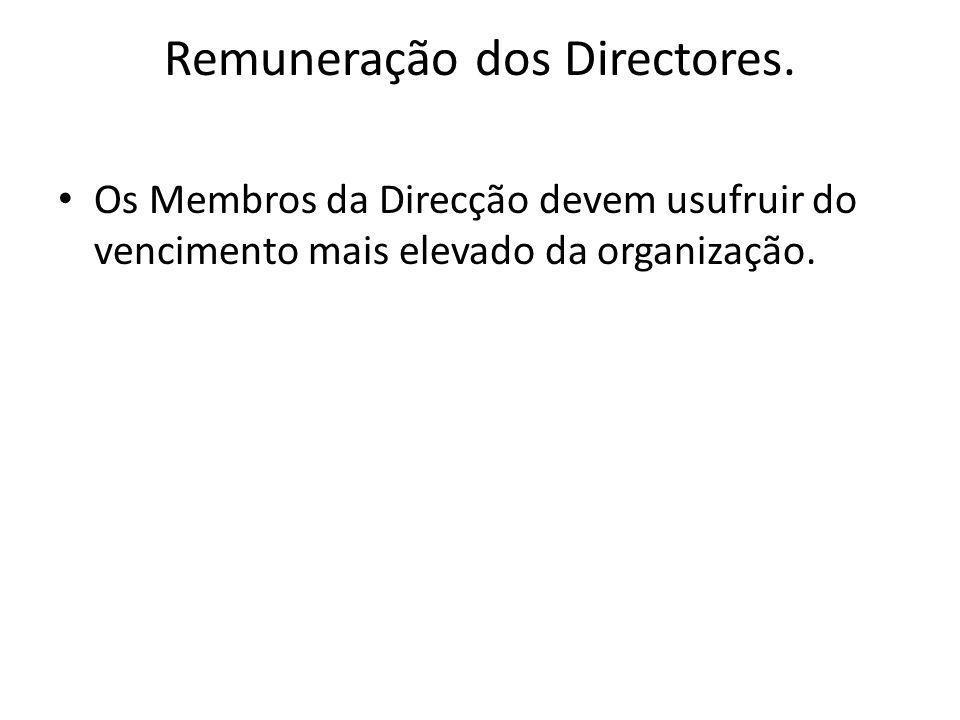 Remuneração dos Directores. Os Membros da Direcção devem usufruir do vencimento mais elevado da organização.