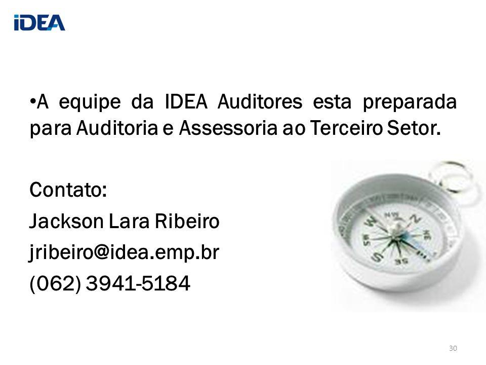 A equipe da IDEA Auditores esta preparada para Auditoria e Assessoria ao Terceiro Setor. Contato: Jackson Lara Ribeiro jribeiro@idea.emp.br (062) 3941
