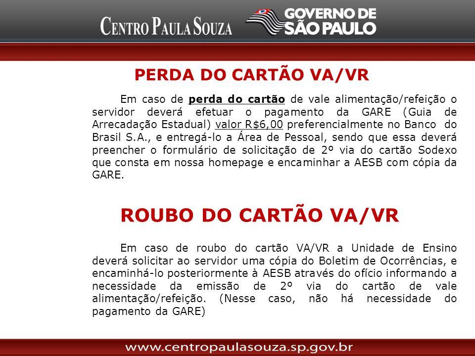 Em caso de perda do cartão de vale alimentação/refeição o servidor deverá efetuar o pagamento da GARE (Guia de Arrecadação Estadual) valor R$6,00 pref