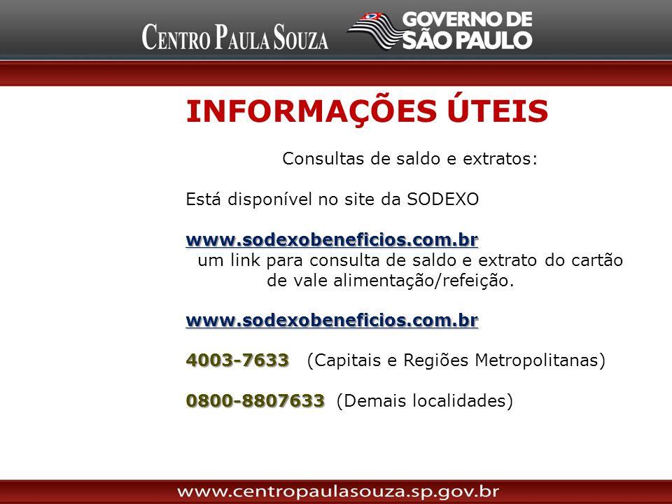 INFORMAÇÕES ÚTEIS Consultas de saldo e extratos: Está disponível no site da SODEXOwww.sodexobeneficios.com.br um link para consulta de saldo e extrato