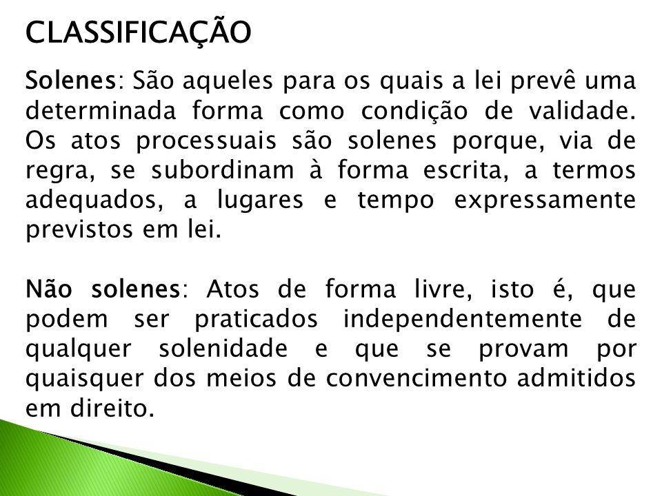 CLASSIFICAÇÃO Solenes: São aqueles para os quais a lei prevê uma determinada forma como condição de validade.