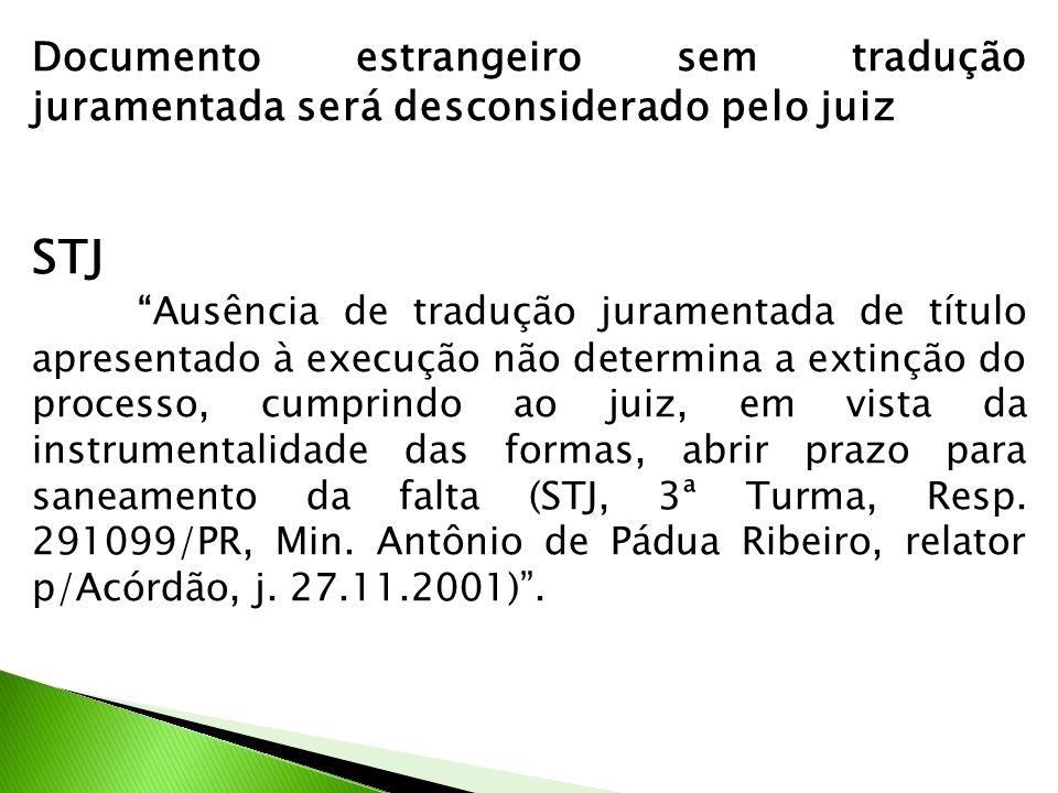 Documento estrangeiro sem tradução juramentada será desconsiderado pelo juiz STJ Ausência de tradução juramentada de título apresentado à execução não