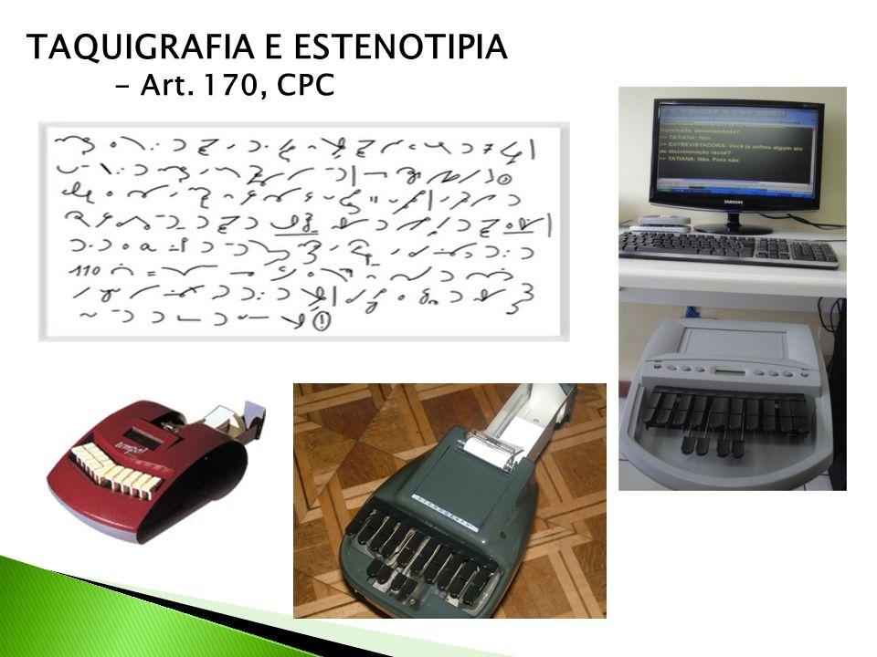 TAQUIGRAFIA E ESTENOTIPIA - Art. 170, CPC