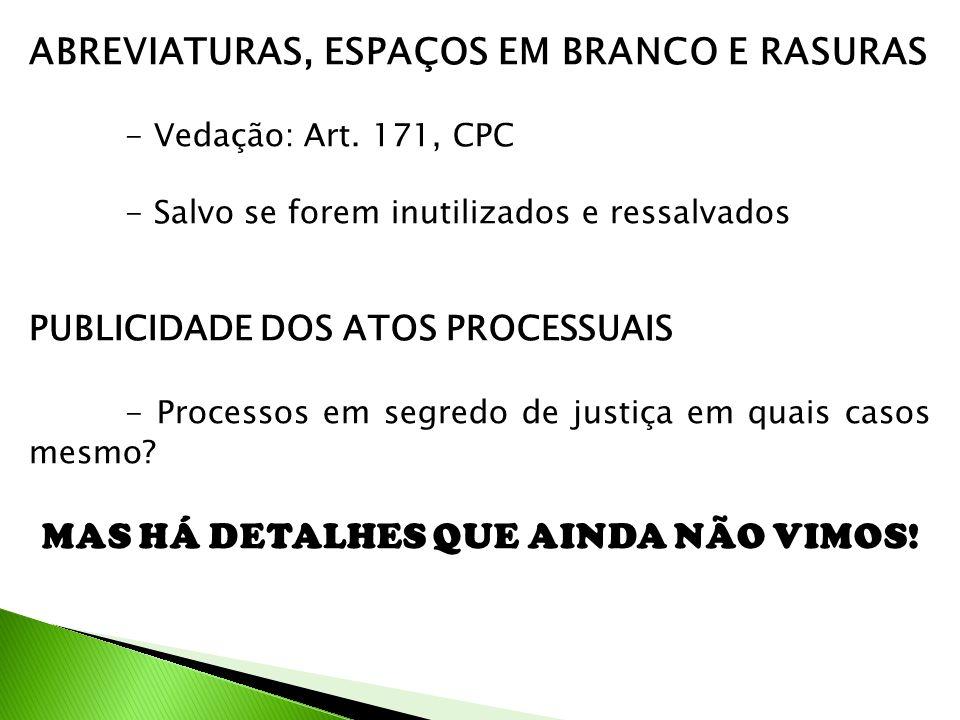 ABREVIATURAS, ESPAÇOS EM BRANCO E RASURAS - Vedação: Art.