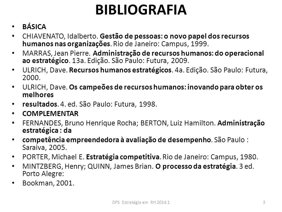 BIBLIOGRAFIA BÁSICA CHIAVENATO, Idalberto. Gestão de pessoas: o novo papel dos recursos humanos nas organizações. Rio de Janeiro: Campus, 1999. MARRAS