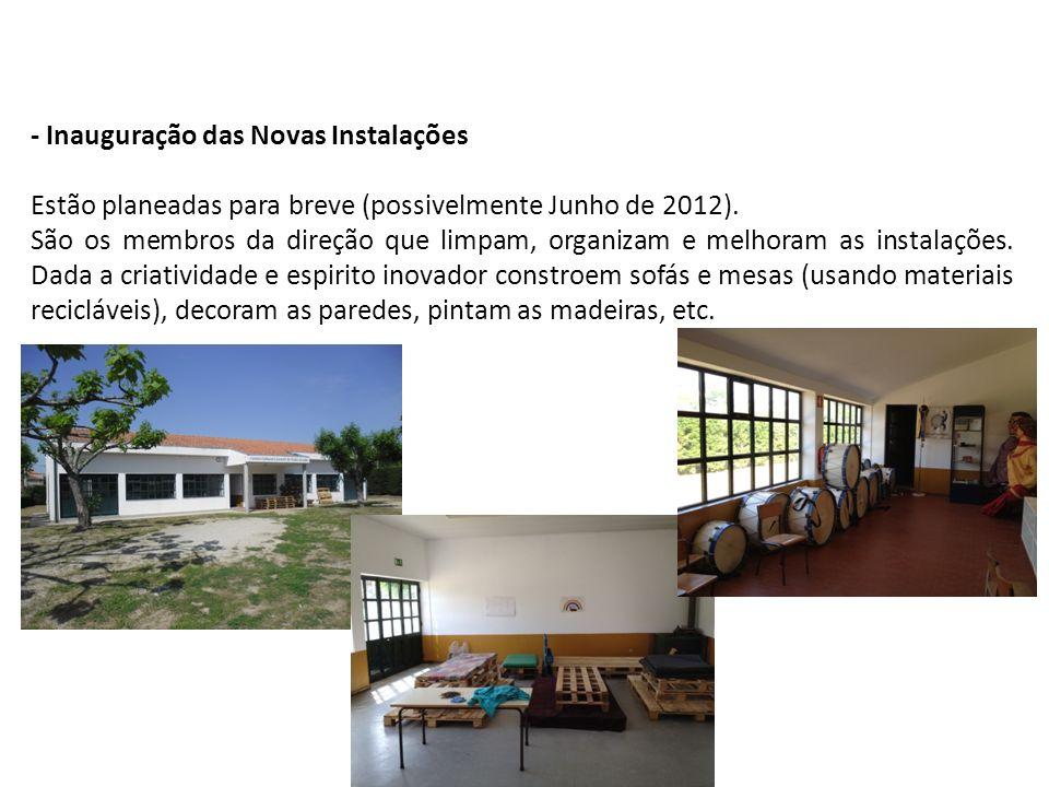 - Inauguração das Novas Instalações Estão planeadas para breve (possivelmente Junho de 2012). São os membros da direção que limpam, organizam e melhor