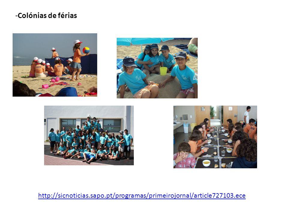 -Colónias de férias http://sicnoticias.sapo.pt/programas/primeirojornal/article727103.ece