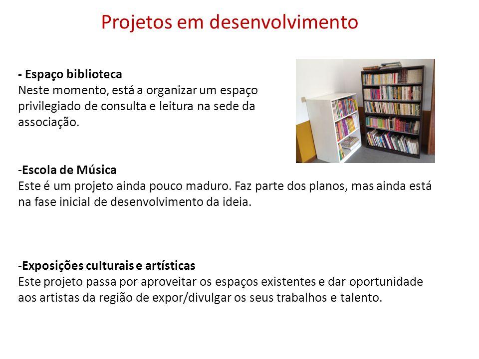 Projetos em desenvolvimento - Espaço biblioteca Neste momento, está a organizar um espaço privilegiado de consulta e leitura na sede da associação. -E