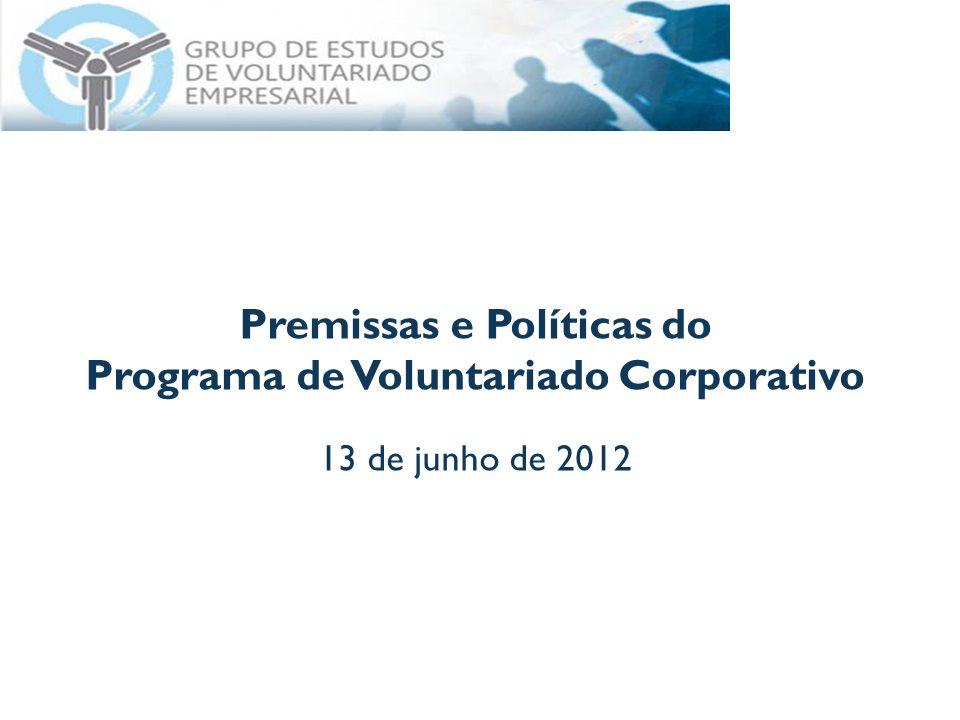 Premissas e Políticas do Programa de Voluntariado Corporativo 13 de junho de 2012