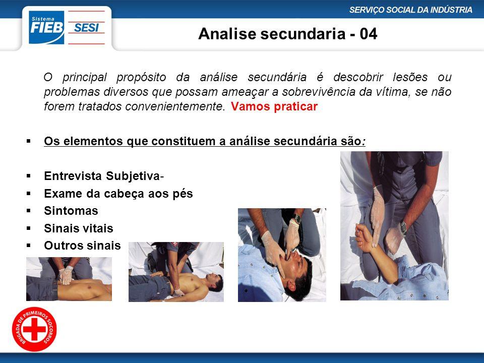 Analise secundaria - 04 O principal propósito da análise secundária é descobrir lesões ou problemas diversos que possam ameaçar a sobrevivência da vít