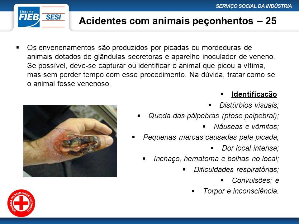 Acidentes com animais peçonhentos – 25 Os envenenamentos são produzidos por picadas ou mordeduras de animais dotados de glândulas secretoras e aparelh