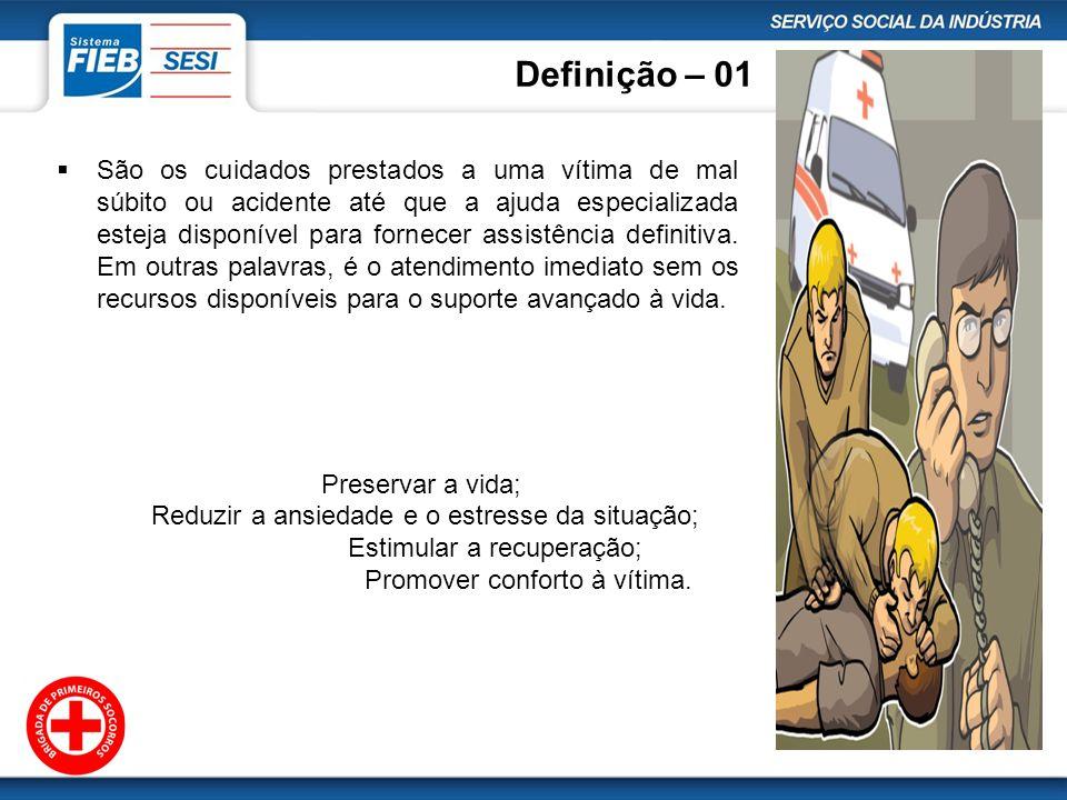 Definição – 01 São os cuidados prestados a uma vítima de mal súbito ou acidente até que a ajuda especializada esteja disponível para fornecer assistên