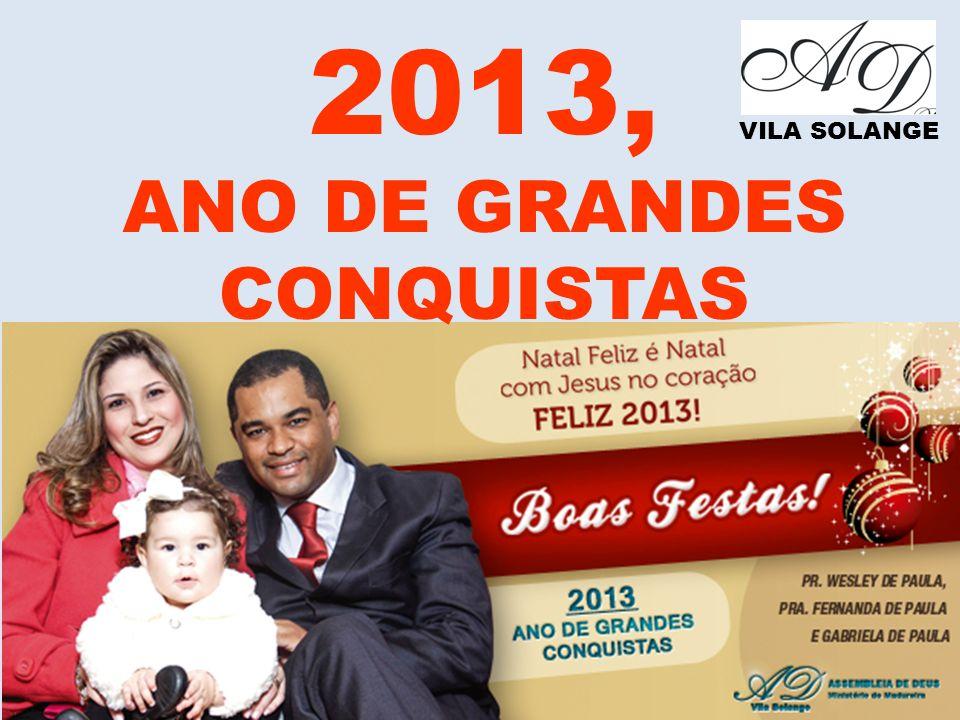 www.advilasolange.com.br VILA SOLANGE 2013, ANO DE GRANDES CONQUISTAS