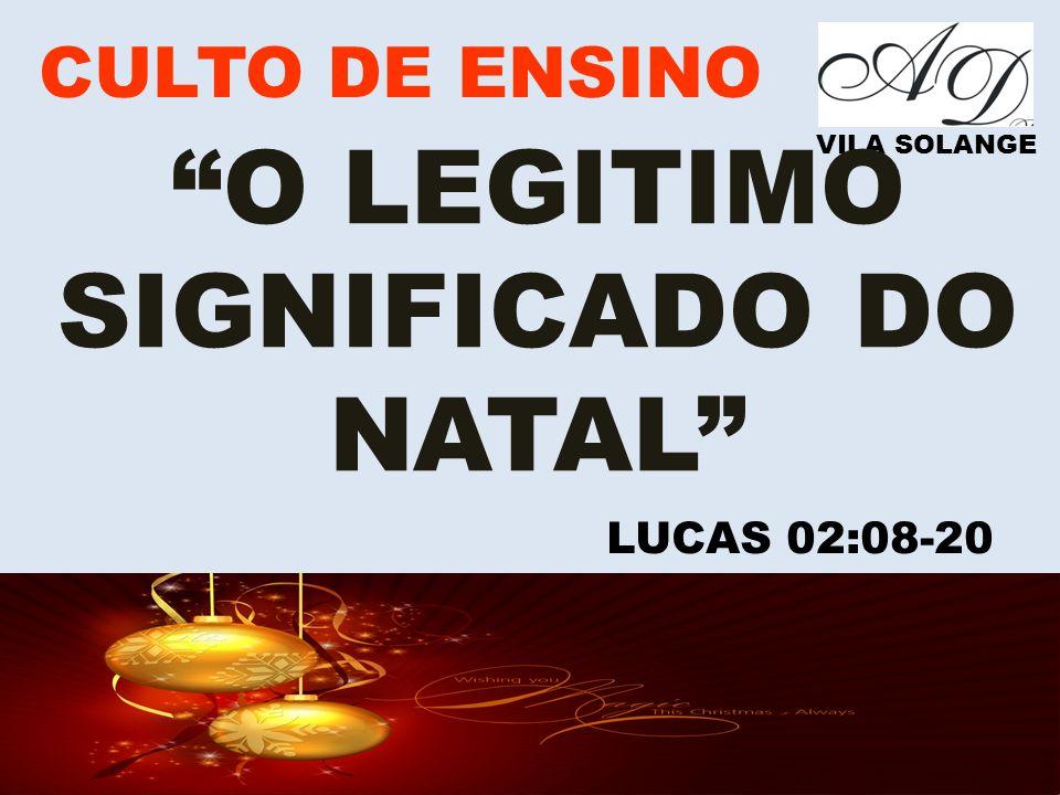 CULTO DE ENSINO VILA SOLANGE O LEGITIMO SIGNIFICADO DO NATAL LUCAS 02:08-20