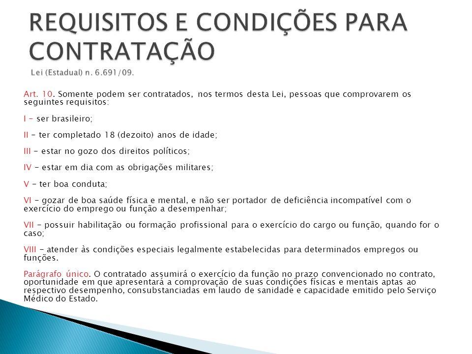 Art. 10. Somente podem ser contratados, nos termos desta Lei, pessoas que comprovarem os seguintes requisitos: I - ser brasileiro; II - ter completado