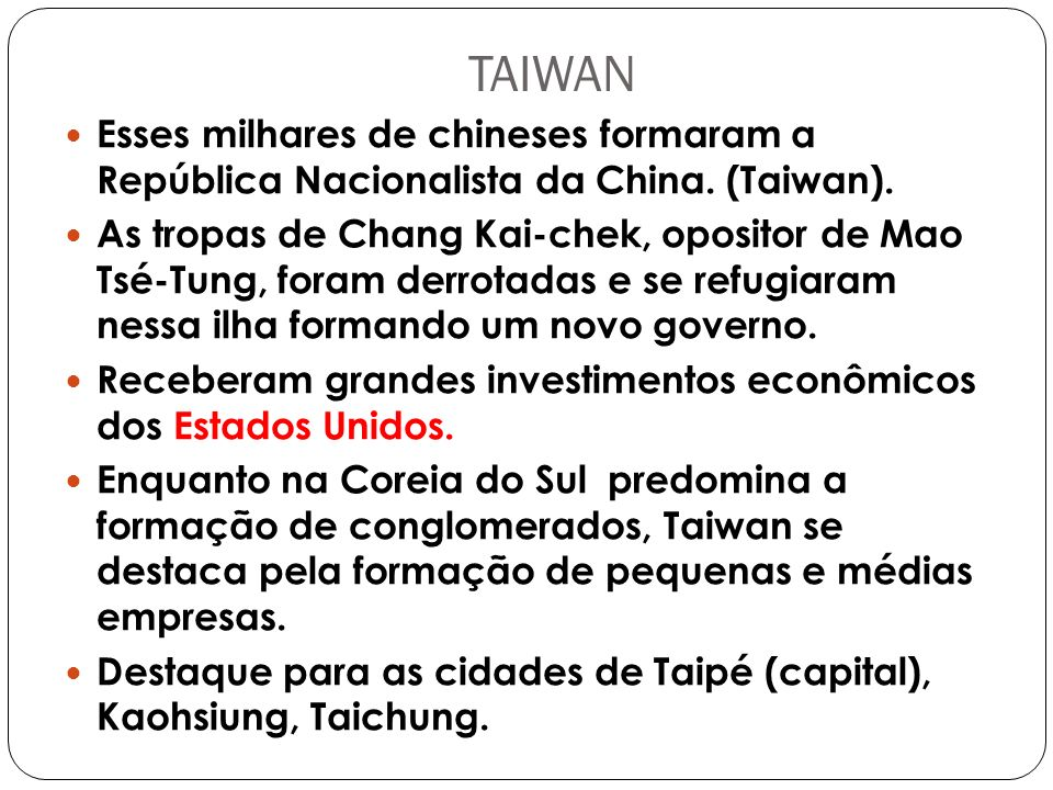 TAIWAN Esses milhares de chineses formaram a República Nacionalista da China.