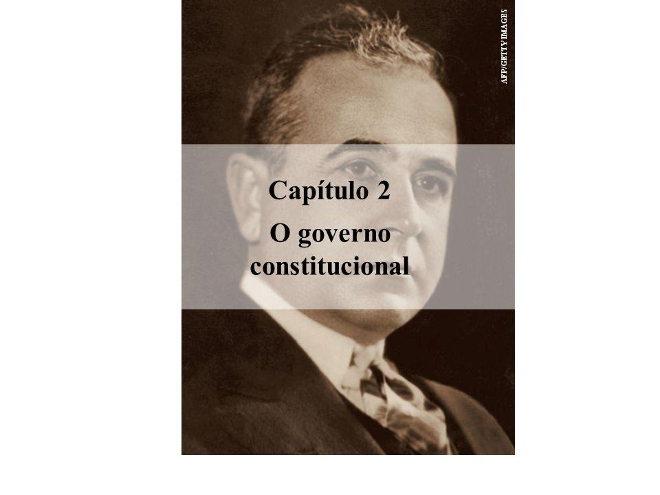 AFP/GETTY IMAGES Capítulo 2 O governo constitucional