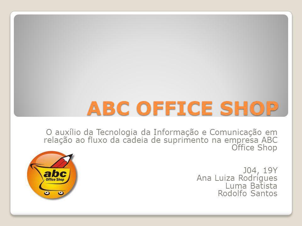 ABC OFFICE SHOP O auxílio da Tecnologia da Informação e Comunicação em relação ao fluxo da cadeia de suprimento na empresa ABC Office Shop J04, 19Y An