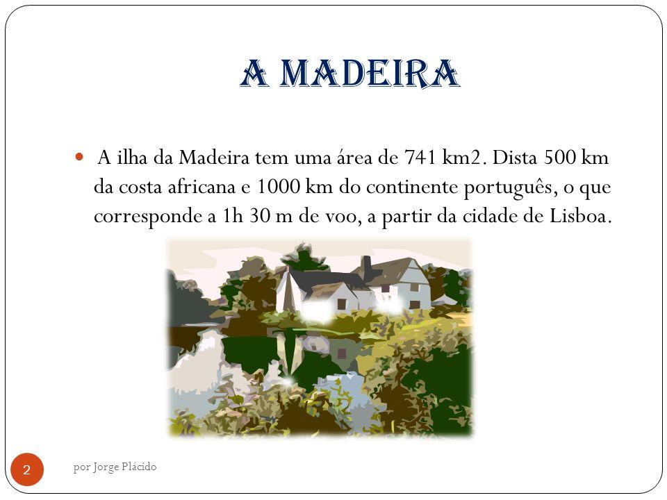 A Madeira A ilha da Madeira tem uma área de 741 km2.