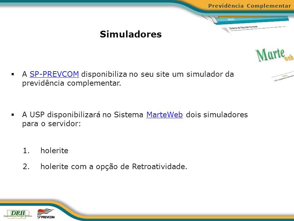 Simuladores A SP-PREVCOM disponibiliza no seu site um simulador da previdência complementar.SP-PREVCOM A USP disponibilizará no Sistema MarteWeb dois