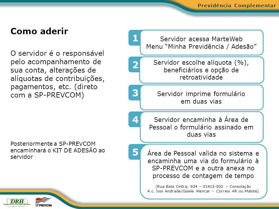 Como aderir O servidor é o responsável pelo acompanhamento de sua conta, alterações de alíquotas de contribuições, pagamentos, etc. (direto com a SP-P