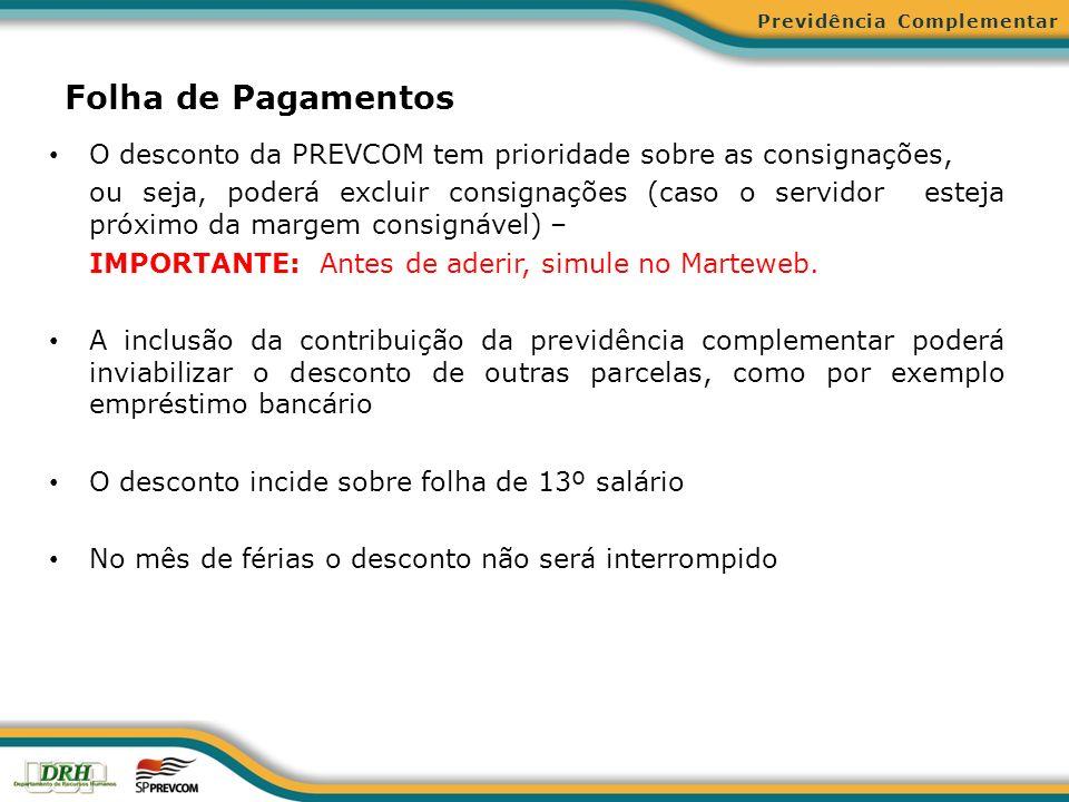 Folha de Pagamentos O desconto da PREVCOM tem prioridade sobre as consignações, ou seja, poderá excluir consignações (caso o servidor esteja próximo d