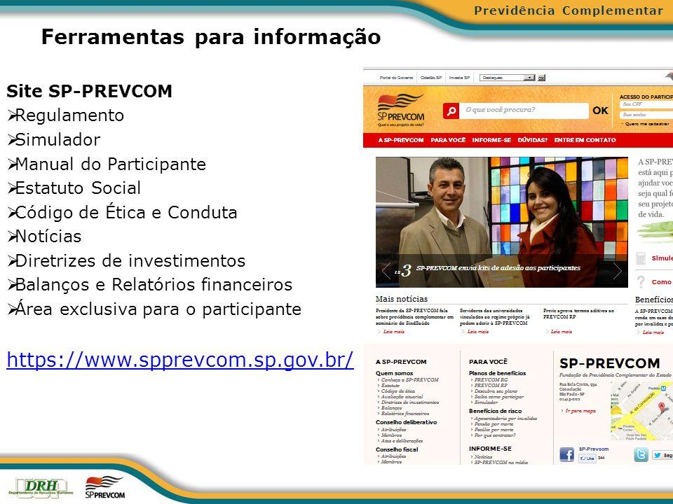 Ferramentas para informação Site SP-PREVCOM Regulamento Simulador Manual do Participante Estatuto Social Código de Ética e Conduta Notícias Diretrizes