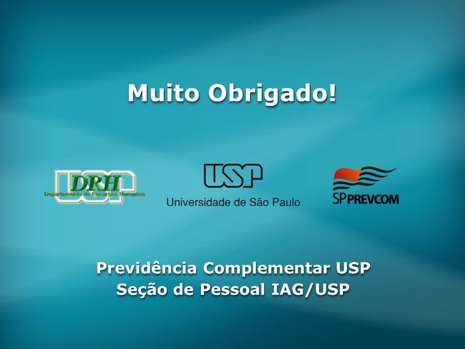 Muito Obrigado! Previdência Complementar USP Seção de Pessoal IAG/USP Previdência Complementar USP Seção de Pessoal IAG/USP