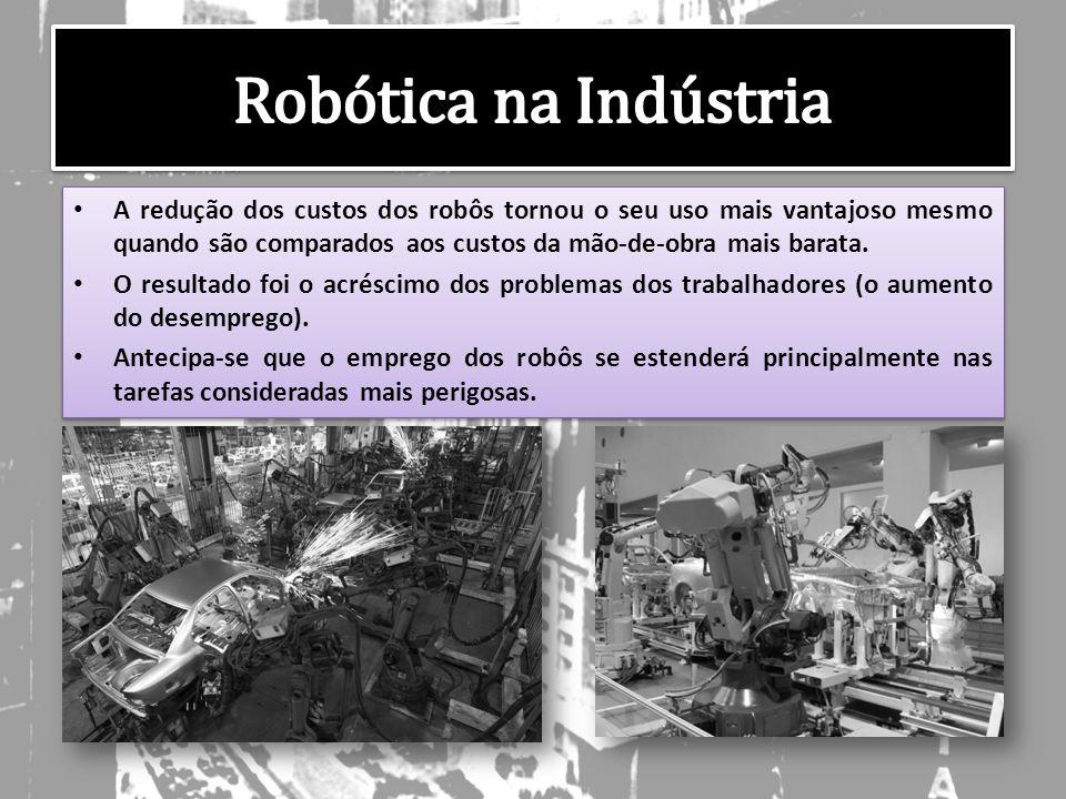 A redução dos custos dos robôs tornou o seu uso mais vantajoso mesmo quando são comparados aos custos da mão-de-obra mais barata.