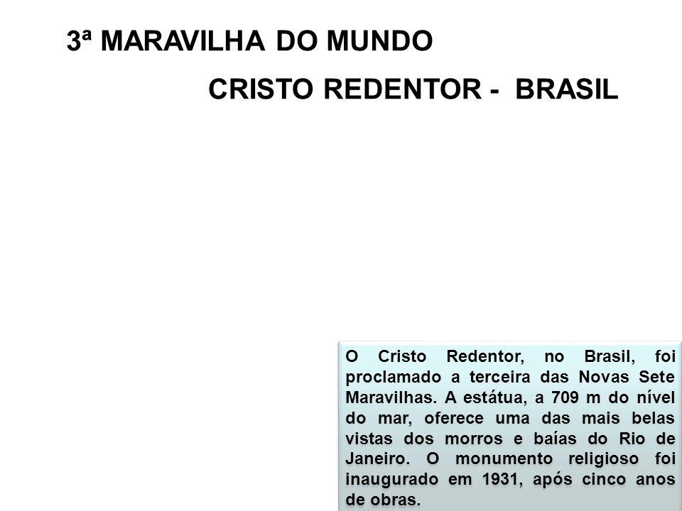 O Cristo Redentor, no Brasil, foi proclamado a terceira das Novas Sete Maravilhas. A estátua, a 709 m do nível do mar, oferece uma das mais belas vist