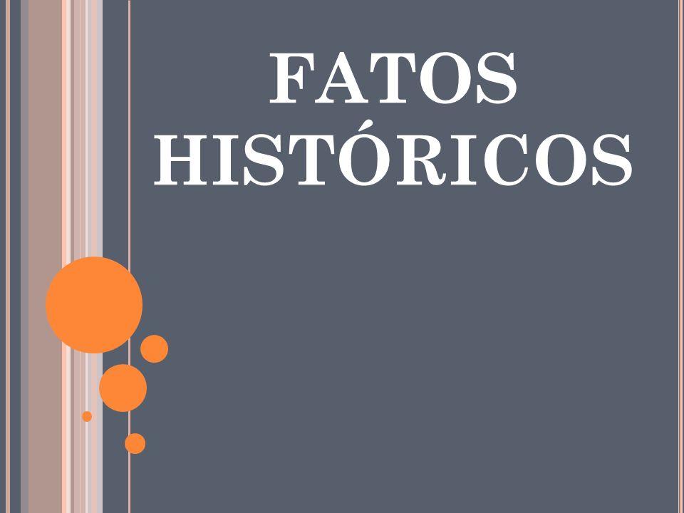 FATOS HISTÓRICOS