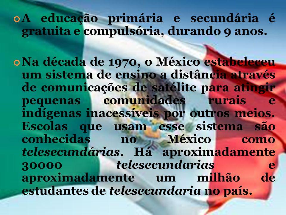 A educação primária e secundária é gratuita e compulsória, durando 9 anos. Na década de 1970, o México estabeleceu um sistema de ensino a distância at