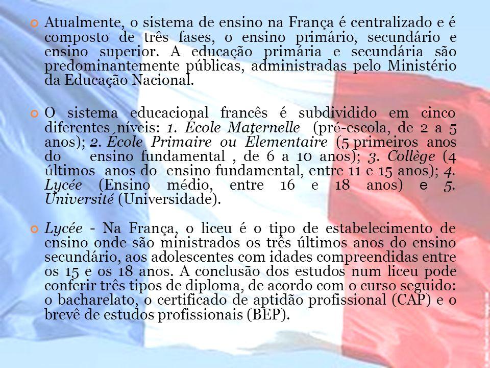 Atualmente, o sistema de ensino na França é centralizado e é composto de três fases, o ensino primário, secundário e ensino superior. A educação primá