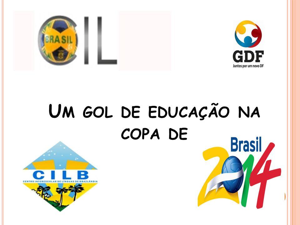 U M GOL DE EDUCAÇÃO NA COPA DE